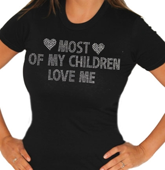 Most of My Children Love Me T-Shirt