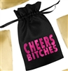 Cheers Bitches Satin Favor Bag