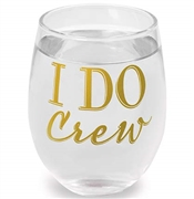 "Modern ""I Do Crew"" Stemless Wine Glass 