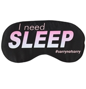I Need Sleep #sorrynotsorry Sleep Mask