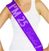 """I'm 25 Bitches!"" Rhinestone Sash 