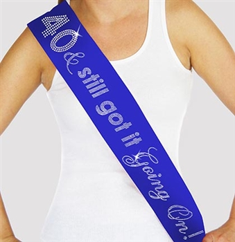 """40 & Still Got It Going On"" Rhinestone Sash 
