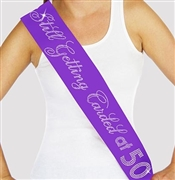 """Still Getting Carded at 50"" Rhinestone Sash 