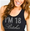 """I'm 18 Bitches"" Rhinestone Tank Top 