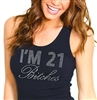 """I'm 21 Bitches"" Rhinestone Tank Top 