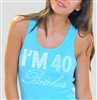 """I'm 40 Bitches!"" Rhinestone Tank Top 