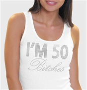 """I'm 50 Bitches!"" Rhinestone Tank Top 