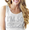 I'm 50 Bitches Relaxed Tank Top | Birthday Tank Tops | RhinestoneSash.com