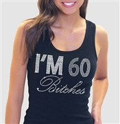 """I'm 60 Bitches!"" Rhinestone Tank Top 