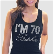 """I'm 70 Bitches!"" Rhinestone Tank Top 