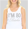 """I'm 80 Bitches!"" Rhinestone Tank Top 