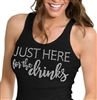 Just Here For The Drinks Tank Top | Birthday Tank Tops | RhinestoneSash.com