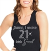 """Damn, I Make 21 Look Good"" 