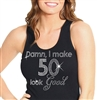 """Damn, I Make 50 Look Good"" 