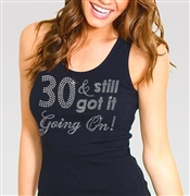 30 & Still Got It Going On! Rhinestone Tank Top | Birthday Tank Tops | RhinestoneSash.com