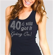 40 & Still Got It Going On! Rhinestone Tank Top | Birthday Tank Tops | RhinestoneSash.com