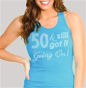 50 & Still Got It Going On! Rhinestone Tank Top | Birthday Tank Tops | RhinestoneSash.com