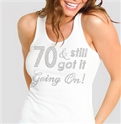 70 & Still Got It Going On! Rhinestone Tank Top | Birthday Tank Tops | RhinestoneSash.com