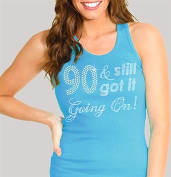 90 & Still Got It Going On! Rhinestone Tank Top | Birthday Tank Tops | RhinestoneSash.com