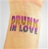 Drunk in Love Temporary Tattoo