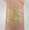 I Do Crew Foil Temporary Tattoo