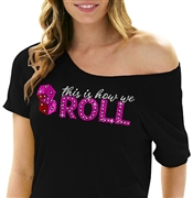 This Is How We Roll Flowy Tee | Bridal T-shirts | RhinestoneSash.com