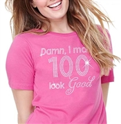 Damn, I Make 100 Look Good Cotton T-Shirt
