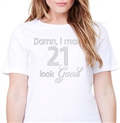 Damn, I Make 21 Look Good Cotton T-Shirt