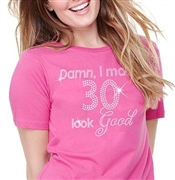 Damn, I Make 30 Look Good Cotton T-Shirt