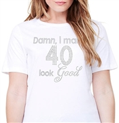 Damn, I Make 40 Look Good Cotton T-Shirt