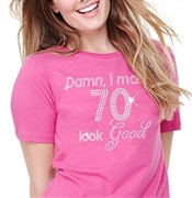 Damn, I Make 70 Look Good Cotton T-Shirt