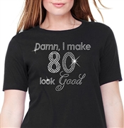 Damn, I Make 80 Look Good Cotton T-Shirt