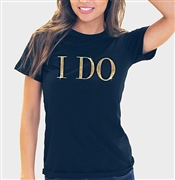 I Do T-Shirt | Bride and Bridesmaids Bridal Party Shirts