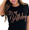 It's My Birthday Rose Gold T-Shirt