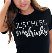 Just Here For The Drinks T-Shirt
